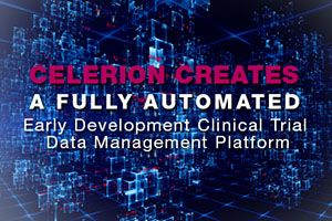 Celerion Creates a Fully Automated, Early Development Clinical Trial Data Management Platform